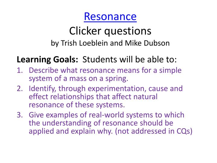 Ppt Resonance Clicker Questions By Trish Loeblein And Mike Dubson