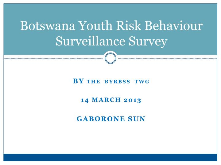 botswana youth risk behaviour surveillance survey n.