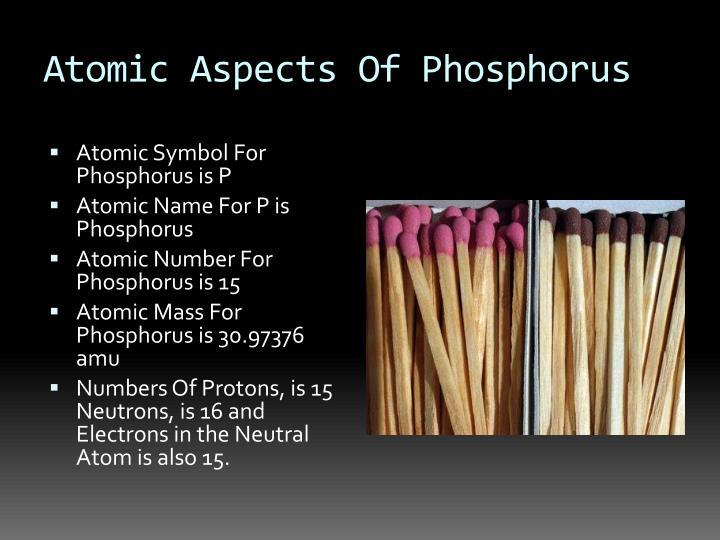 Atomic aspects of phosphorus