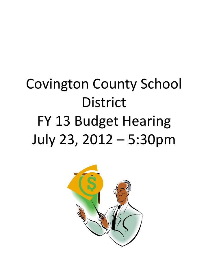 covington county school district fy 13 budget hearing july 23 2012 5 30pm n.