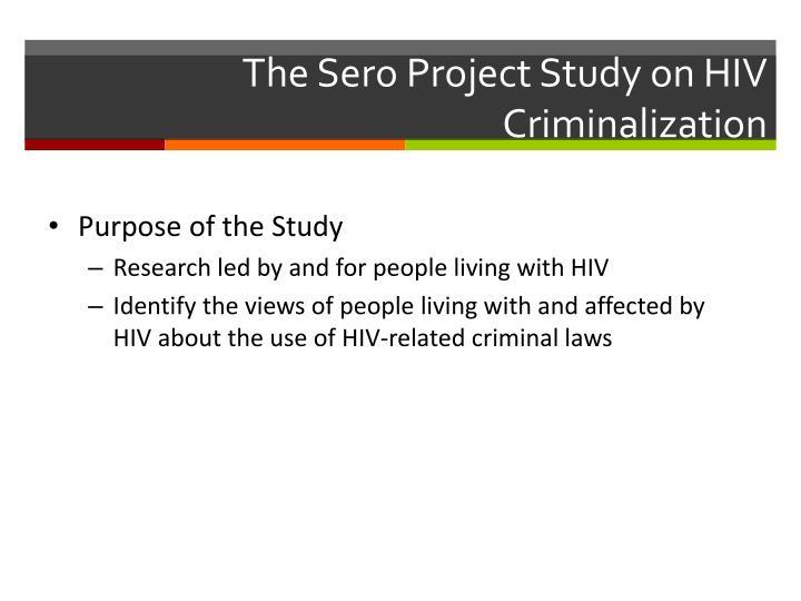 The sero project study on hiv criminalization