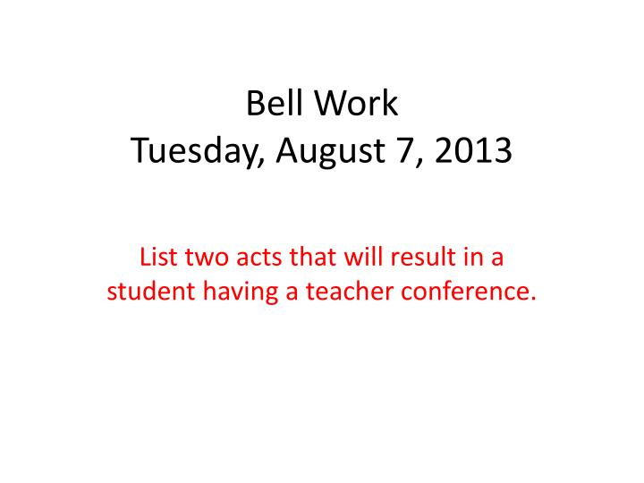 bell work tuesday august 7 2013 n.