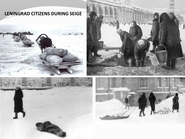 LENINGRAD CITIZENS DURING SEIGE