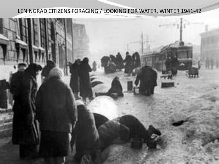 LENINGRAD CITIZENS FORAGING / LOOKING FOR WATER, WINTER 1941-42