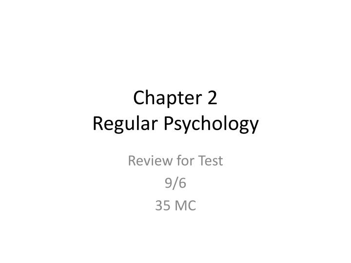 psych test 2 chapter 7 2/8/16: psychology 12 (b) - contemporary approaches to psychology 2/9/16: activity: contemporary approaches to psychology 2/10/16: psychology 13 - psychology as a profession.