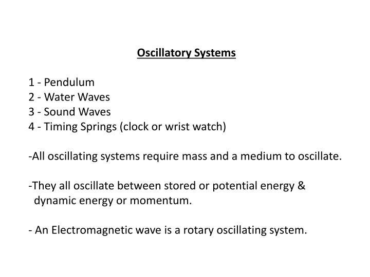 Oscillatory Systems