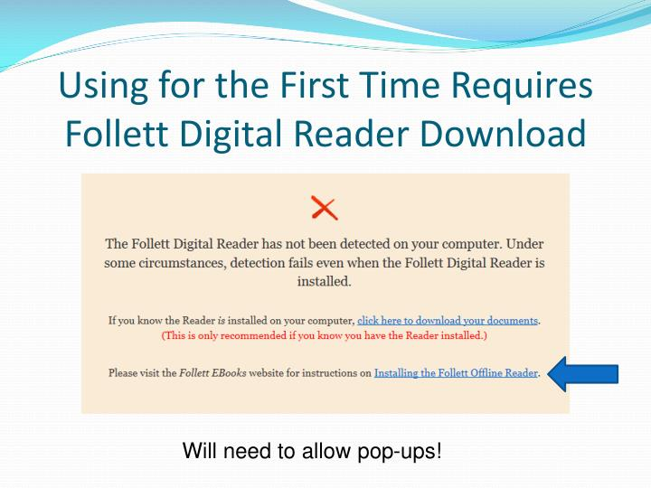 Using for the first time requires follett digital reader download