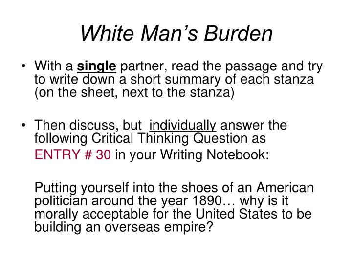 the white man's burden imperialism or imperialist's Get in-depth analysis of imperialism, with this section on the white man's burden: the united states and the philippine islands by rudyard kipling (1899.