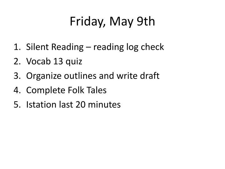 Friday, May 9th
