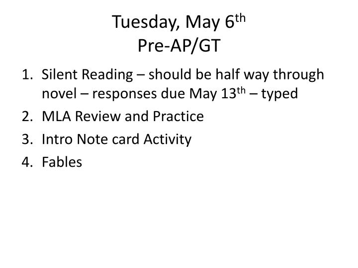 Tuesday may 6 th pre ap gt