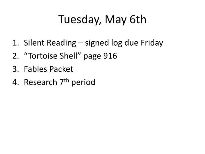 Tuesday, May 6th