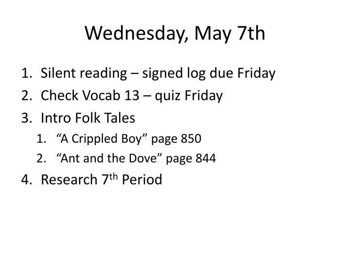 Wednesday, May 7th