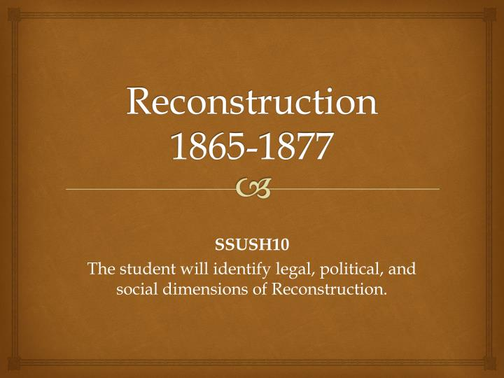 the agony of reconstruction The agony of reconstruction the south was devastated and demoralized after the war though slavery was dead, the region was dominated by southern whites who strived to deny all rights to freedmen.