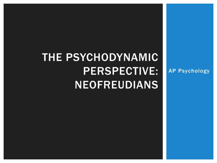 psychodynamic perspective essay This essay will compare two psychological theories on the topic of the development of a person's personality and their behaviour the psychological areas that will be discussed are the behaviorist perspective and the psychodynamic perspective each of these areas have differing views.