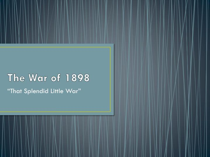 the war of 1898 n.