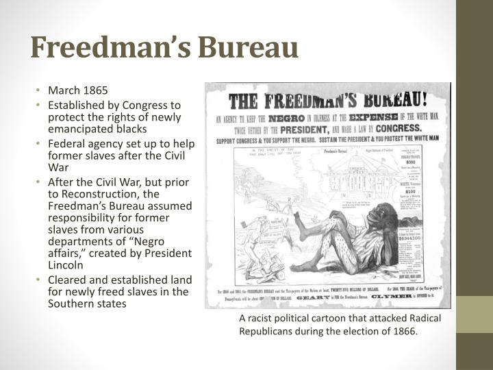freedmens bureau 2 essay The records left by the freedmen's bureau through its work between 1865 and 1872 constitute the richest and most extensive documentary source available for investigating the african american experience in the post-civil war and reconstruction eras.