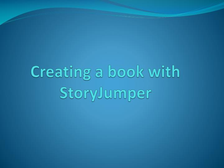 ppt creating a book with storyjumper powerpoint presentation id