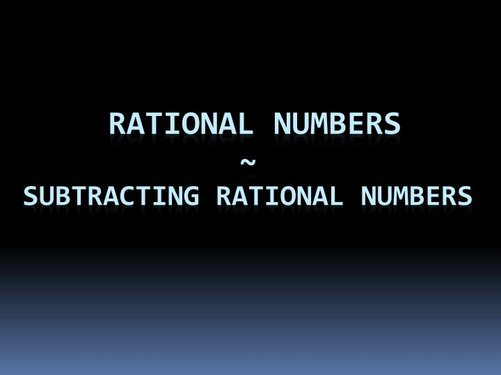 Rational numbers subtracting rational numbers