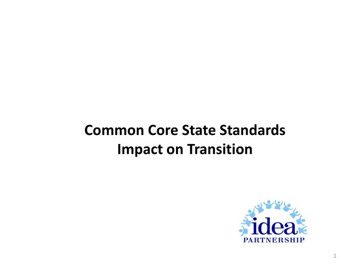 Common core state standards impact on transition