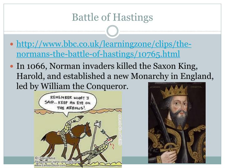 the battle of hastings led by william Why william won the battle of hastings the battle of hastings in 1066 saw harold the king of england defeated by william, duke of normandy it was a great victory for william, he became king of england and was called 'william the conqueror.