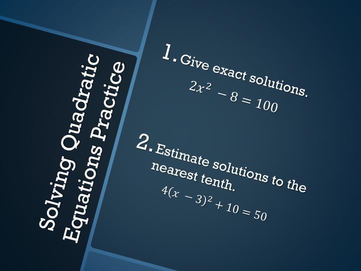 Solving quadratic equations practice