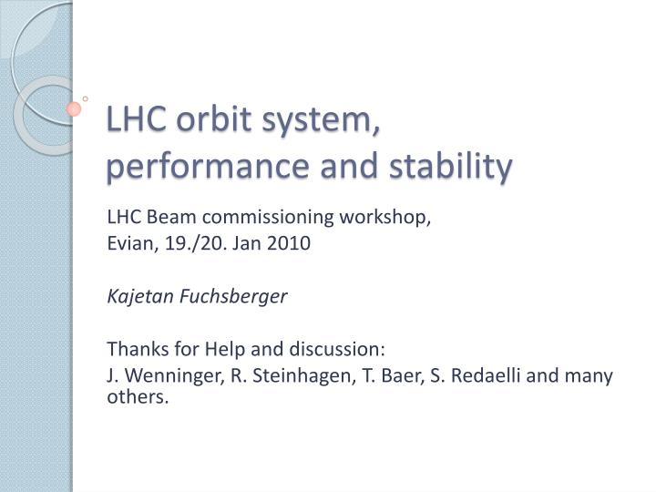 Lhc orbit system performance and stability