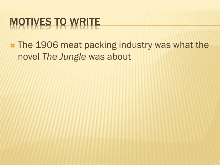 The 1906 meat packing industry was what the novel
