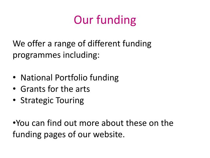 Our funding