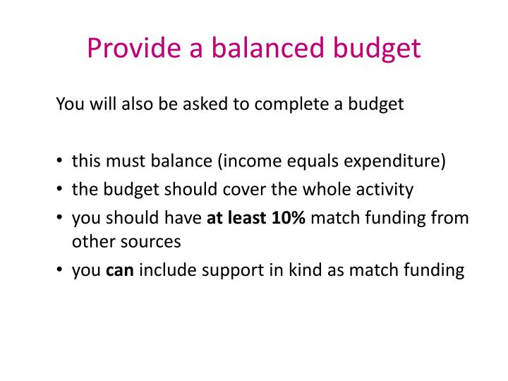 Provide a balanced budget