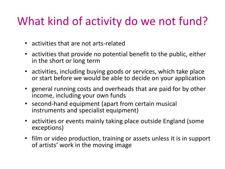 What kind of activity do we not fund?