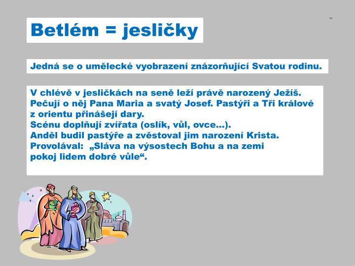 Betlém = jesličky