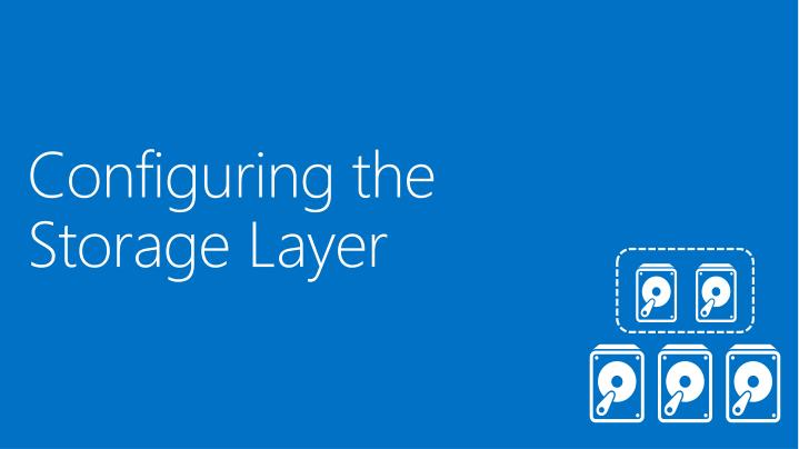 Configuring the storage layer
