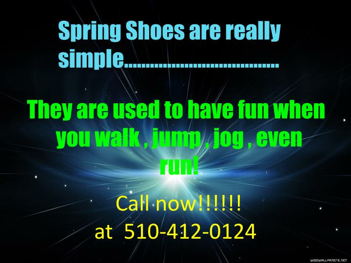 Spring Shoes are really