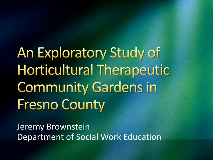 an exploratory study of horticultural therapeutic community gardens in fresno county n.