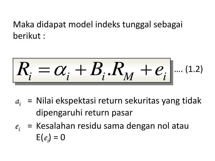 Maka didapat model indeks tunggal sebagai berikut :