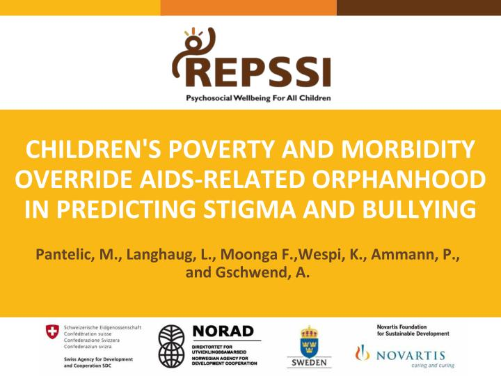 children s poverty and morbidity override aids related orphanhood in predicting stigma and bullying n.
