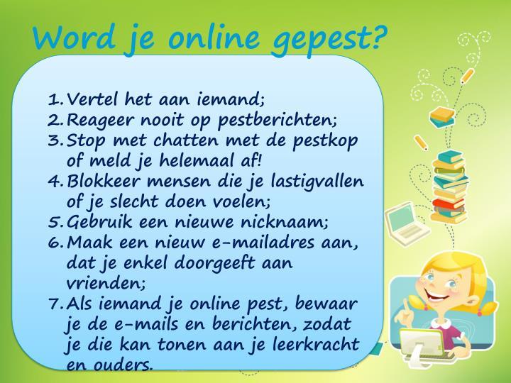 Word je online gepest?
