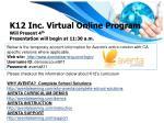 k12 inc virtual online program will present 4 th presentation will begin at 11 30 a m