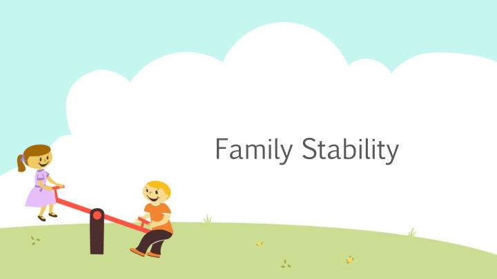Family Stability
