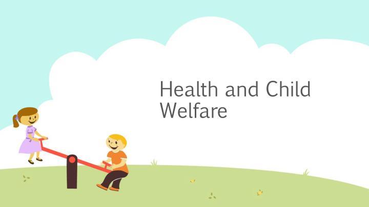 Health and Child Welfare