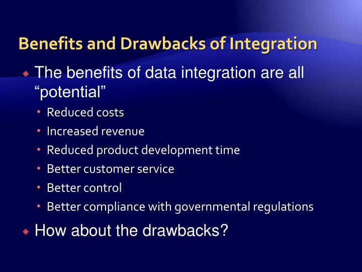 Benefits and Drawbacks of Integration