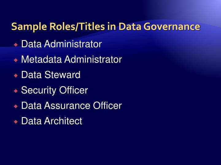 Sample Roles/Titles in Data Governance