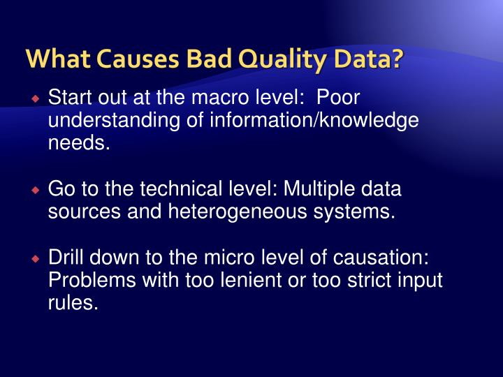 What Causes Bad Quality Data?