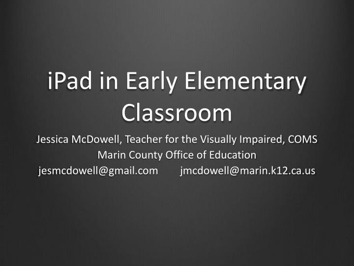 Ipad in early elementary classroom