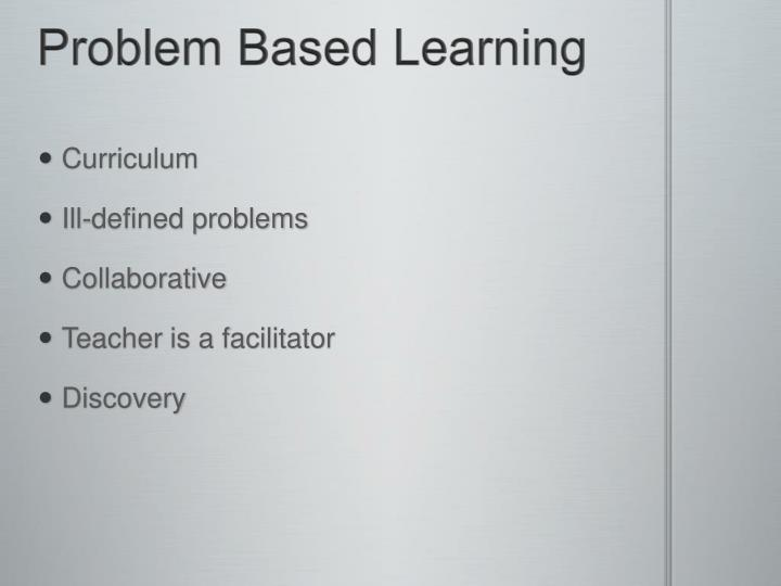 problem-based learning in dental education a systematic review of the literature Time to stop arguing about the process and examine the outcomes problem based learning was developed in the late 1960s and has been the most influential innovation in medical education during the past 40 years essentially, problem based learning is a small group teaching method that combines the acquisition of knowledge with the development of generic skills and attitudes.