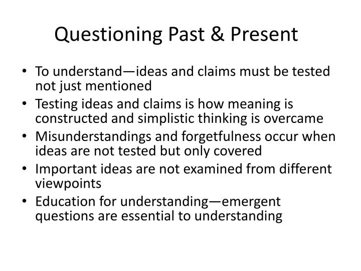 Questioning past present