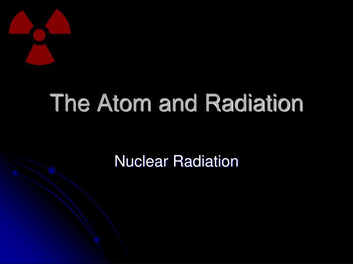 the atom and radiation n.