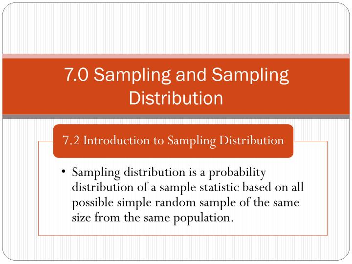 7.0 Sampling and Sampling Distribution