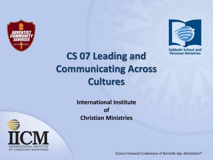 cs 07 leading and communicating across cultures n.