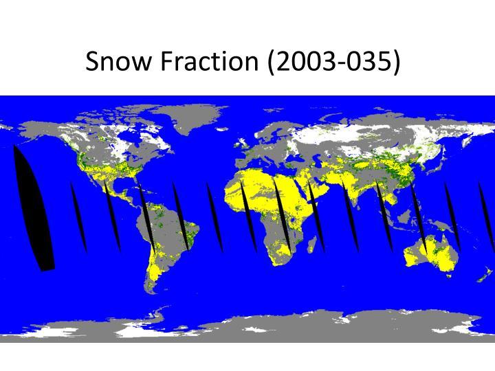 Snow Fraction (2003-035)